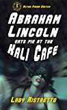 Abraham Lincoln Eats Pie at the Kali Cafe: an Action Figure erotic novella (English Edition)