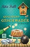 Guglhupfgeschwader: Der zehnte Fall für den Eberhofer Ein Provinzkrimi (Franz Eberhofer)