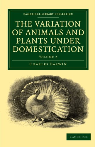 The Variation of Animals and Plants under Domestication 2 Volume Paperback Set: The Variation of Animals and Plants under Domestication Volume 2 ... Collection - Darwin, Evolution and Genetics)