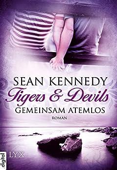 Tigers & Devils - Gemeinsam atemlos (Richmond Tigers 2) von [Kennedy, Sean]
