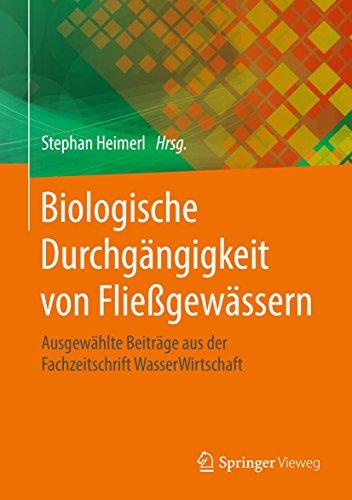 Biologische Durchgängigkeit von Fließgewässern: Ausgewählte Beiträge aus der Fachzeitschrift WasserWirtschaft