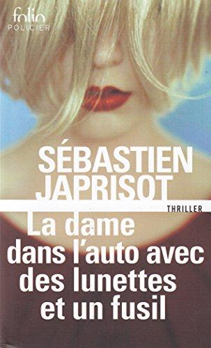 La dame dans l'auto avec des lunettes et un fusil (Folio Policier) por Sebastien Japrisot