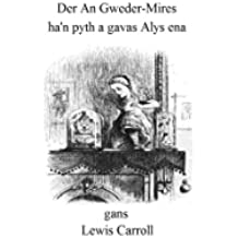 Der An Gweder-Mires: Through the Looking-Glass (Translated) (Cornish Edition)