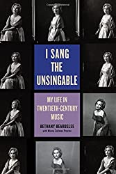 I Sang The Unsingable: My Life In Twentieth-century Music