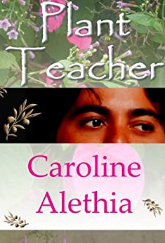Plant Teacher (English Edition) di [Alethia, Caroline]