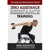 Zero Assistance Resistance Training: 100% wheelchair-based workout program (English Edition)