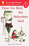 Time for Bed, the Babysitter Said (Green Light Readers, Level 1)