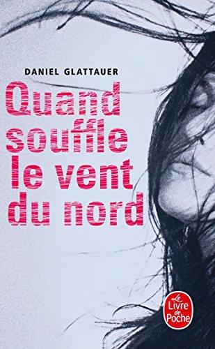 Quand souffle le vent du nord par Daniel Glattauer