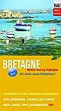 Bretagne: Mobile Touring Highlights - Auf den schönsten Reisewegen unterwegs mit Auto, Caravan, Wohnmobil (Mobil Reisen - Die schönsten Auto- & Wohnmobil-Touren)