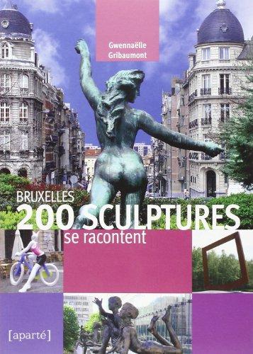 Bruxelles 200 Sculptures Se Racontent