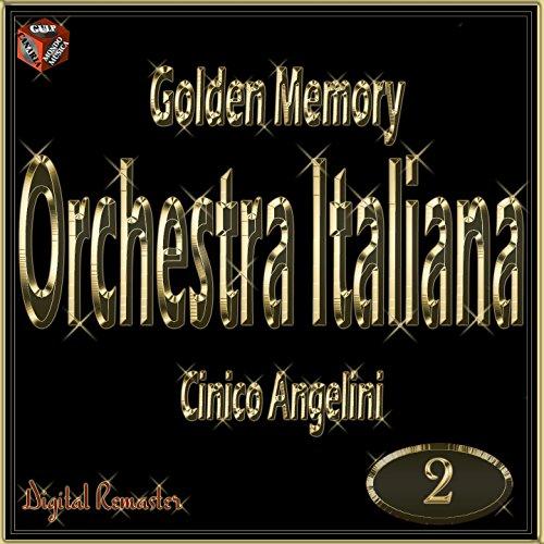 Golden Memory: Orchestra Italiana Cinico Angelini, Vol. 2