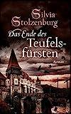 Das Ende des Teufelsfürsten: Historischer Roman (EDITION AGLAIA)