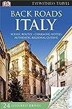 Back Roads Italy (DK Eyewitness Travel Back Roads) by DK (2016-03-01)