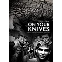 On your knives: First book of series about Russian criminal knife tradition  (Russian criminal tradition 1) (English Edition)