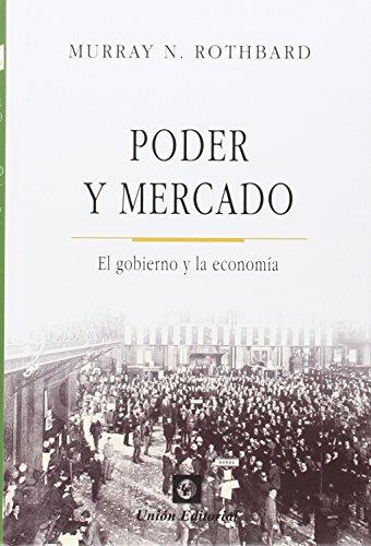 Poder Y Mercado El Gobierno Y La Economía