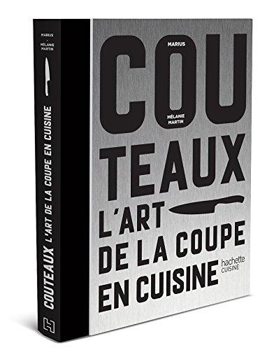 Couteaux: L'art de la découpe en cuisine par Marius
