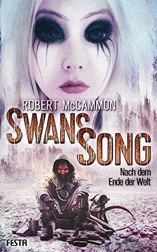 Robert Song (Swans Song: Nach dem Ende der Welt: Endzeit-Thriller)