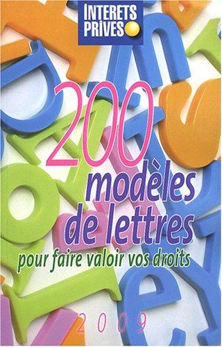 200 modèles de lettres : Pour faire valoir vos droits par Intérêts privés