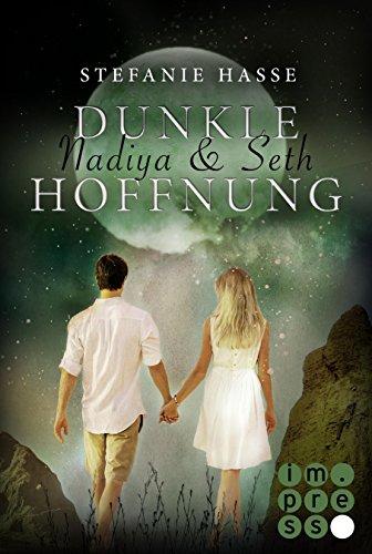 Nadiya & Seth 2: Dunkle Hoffnung von [Hasse, Stefanie]