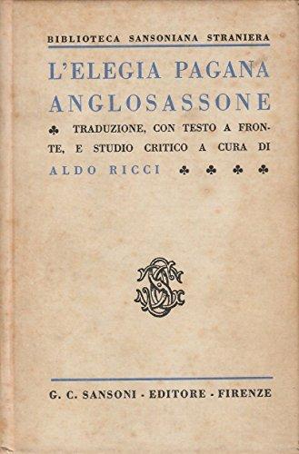 Aldo Ricci: L'elegia pagana anglosassone ed.Sansoni A85
