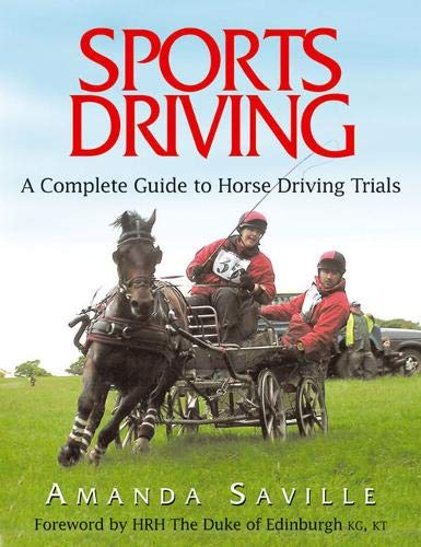 Sport Driving: A Complete Guide to Horse Driving Trials por Amanda Saville