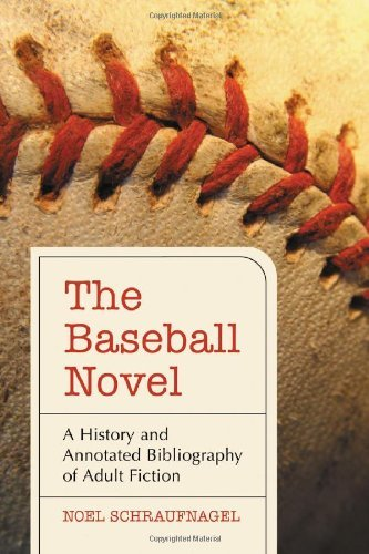 The Baseball Novel: A History and Annotated Bibliography of Adult Fiction by Noel Schraufnagel (2008-08-15) par Noel Schraufnagel