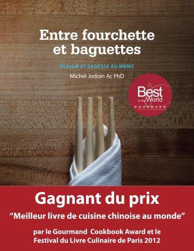 Entre fourchette et baguettes: Plaisir et sagesse au menu par Dr Michel Jodoin