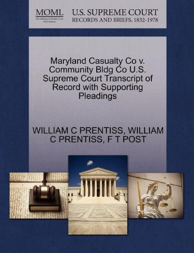 Bldg Post (Maryland Casualty Co V. Community Bldg Co U.S. Supreme Court Transcript of Record with Supporting Pleadings)