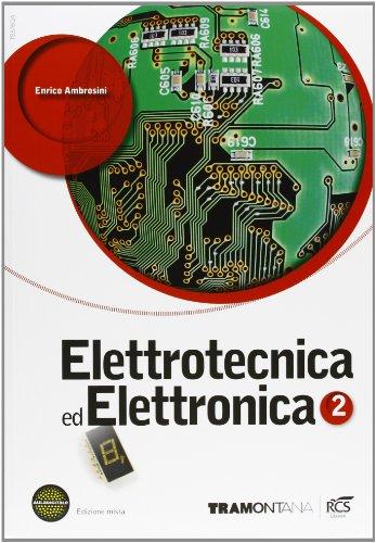Elettrotecnica ed elettronica. Con fascicolo Elettronica. Per le Scuole superiori. Con espansione online: 2