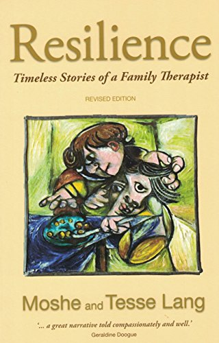 Resilience - Timeless Stories of a Family Therapist: Timeless Stories of a Family Therapist (English Edition)