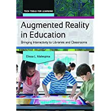 Augmented Reality in Education: Bringing Interactivity to Libraries and Classrooms (Tech Tools for Learning)