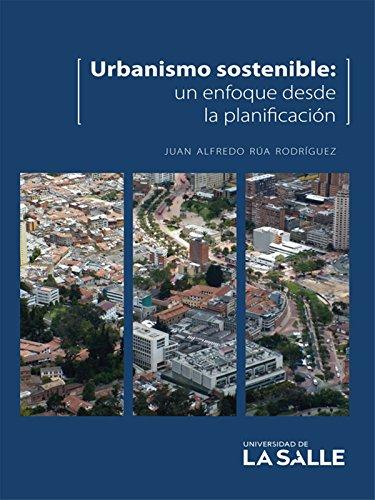 Urbanismo sostenible: Un enfoque desde la planificación