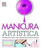Manicura Artística (MANUALIDADES Y MODA)