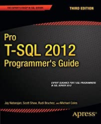 Pro T-SQL 2012 Programmer's Guide (Expert's Voice in SQL Server) by Michael Coles (2012-09-25)