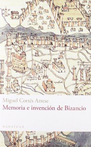 Memoria e invencion de Bizancio