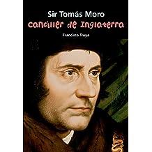 Sir Tomás Moro. Canciller de Inglaterra (Biografía joven)