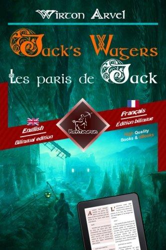 Jack's Wagers (A Jack O' Lantern Tale) - Les paris de Jack (Un conte celtique): Bilingual parallel text - Bilingue avec le texte parallèle: English - French / Anglais - Français (Paris De Fete Halloween)