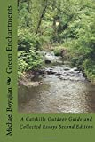 Green Enchantments: A Catskills Outdoor Guide and Collected Essays Second Edition