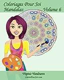 Coloriages Pour Soi - Mandalas - Volume 6: 25 Mandalas anti-stress à colorier