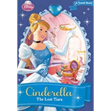 Cinderella: The Lost Tiara (Disney Princess (Pb))