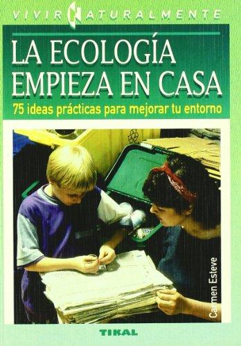 Ecologia Empieza En Casa por Carmen Esteve