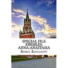 Special File Kremlin: Anna-Anastasia: (in Russian)