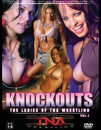 Knockouts - The Ladies Of TNA Wrestling [2006] [DVD] [UK Import]