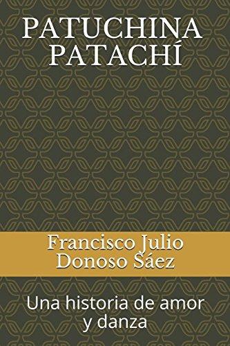 PATUCHINA - PATACHÍ: Una historia de amor y danza