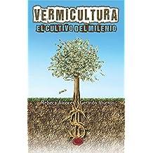 Vermicultura: El cultivo del milenio