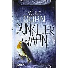 Dunkler Wahn von Wulf Dorn Ausgabe (2011)