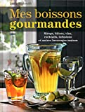 Telecharger Livres Mes boissons gourmandes (PDF,EPUB,MOBI) gratuits en Francaise