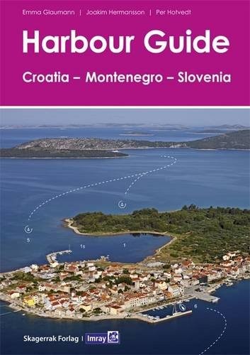 Harbour Guide Croatia, Montenegro and Slovenia por From Imray