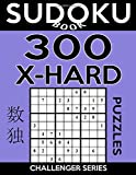 Sudoku Book 300 Extra Hard Puzzles: Sudoku Puzzle Book With Only One Level of Difficulty: Volume 4 (Sudoku Book Challenger Series)