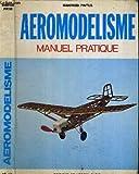 Aéromodélisme - Manuel pratique - Traduction française d'Edouard Sulzberger...
